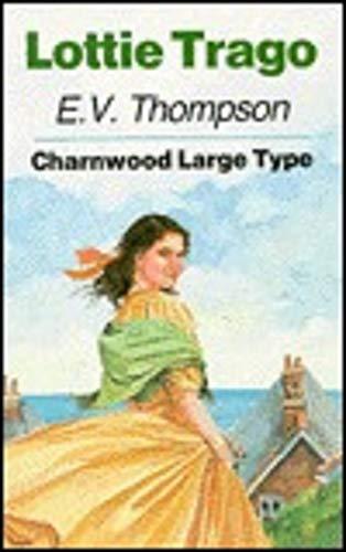 Lottie Trago By E. V. Thompson