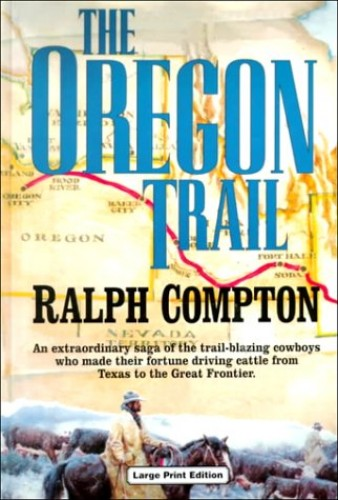 The Oregon Trail by Ralph Compton