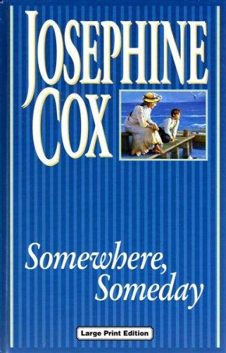 Somewhere, Someday By Josephine Cox