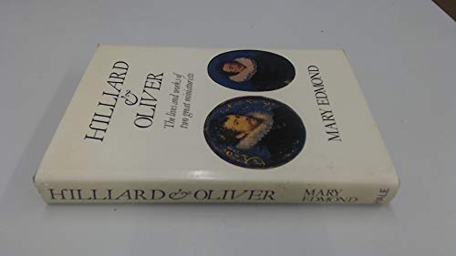 Hilliard and Oliver By Mary Edmond
