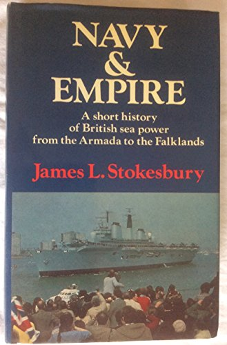 Navy and Empire By James L. Stokesbury
