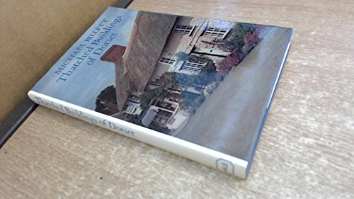 Thatched Buildings of Dorset By Michael Billett