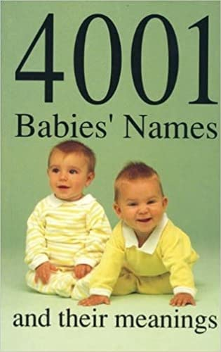 4001 Babies' Names and Their Meanings by James Glennon