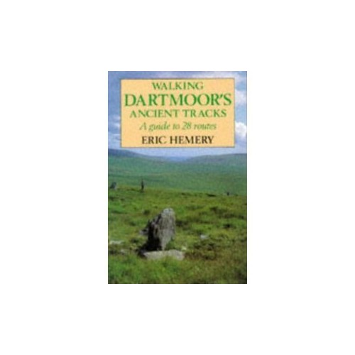 Walking Dartmoor's Ancient Tracks By Eric Hemery
