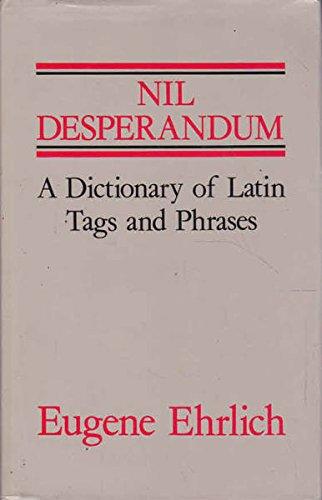 Nil Desperandum - Carpe Hunc Librum By Eugene Ehrlich