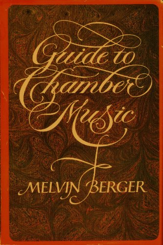 Guide to Chamber Music By Melvin Berger