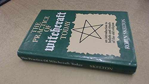 Practice of Witchcraft Today By Robin Skelton