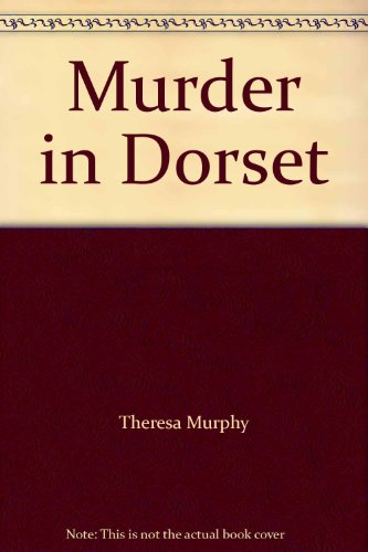 Murder in Dorset By Theresa Murphy
