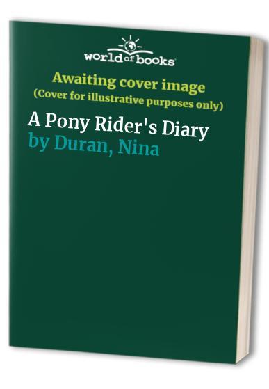 A Pony Rider's Diary By Nina Duran