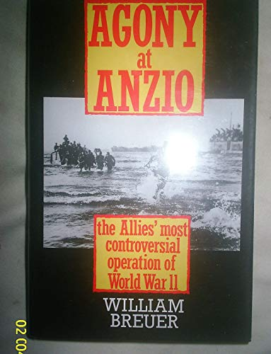 Agony at Anzio By William B. Breuer