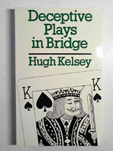 Deceptive Plays in Bridge By Hugh Kelsey
