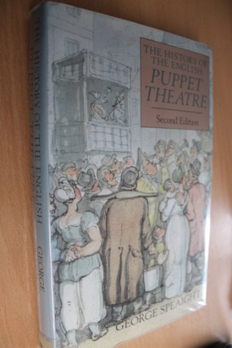 The History of the English Puppet Theatre By George Speaight