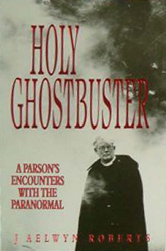 Holy Ghostbuster By J. Aelwyn Roberts