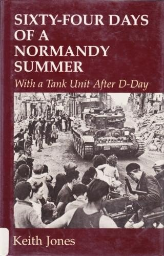 64 Days of a Normandy Summer By Keith Jones