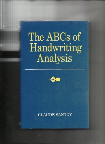 A. B. C.'s of Handwriting by Claude Santoy, Ph.D.
