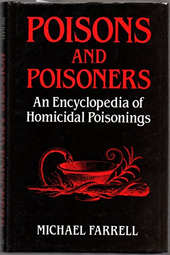Poisons and Poisoners By Michael Farrell