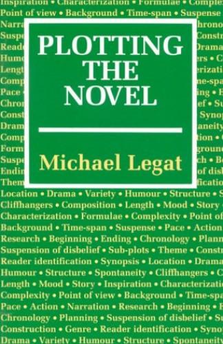 Plotting the Novel By Michael Legat