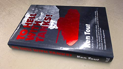To Hell with Tanks! by Tout, Ken Hardback Book The Cheap Fast Free Post