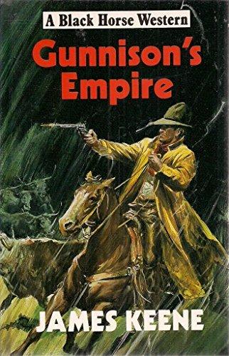 Gunnison's Empire By James Keene