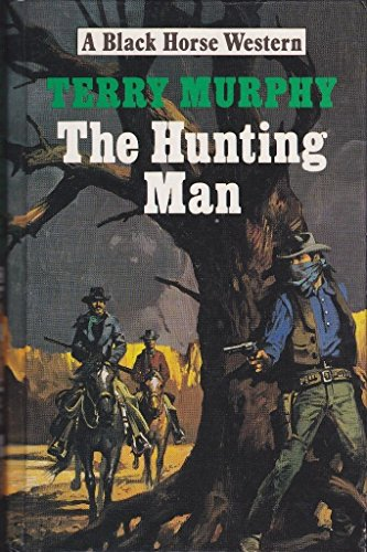 The Hunting Man By Terry Murphy