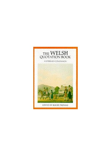The Welsh Quotation Book By Edited by Roger Thomas