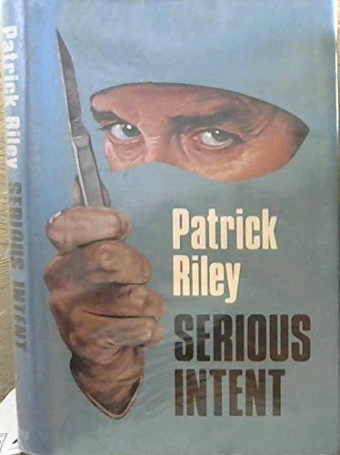 Serious Intent By Patrick Riley