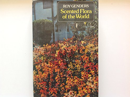 Scented Flora of the World By Roy Genders