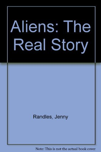 Aliens: The Real Story by Jenny Randles