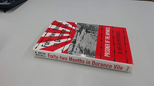 Forty-two Months in Durance Vile By R. Keith Mitchell