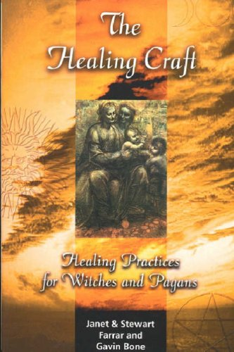 The Healing Craft: Healing Practices for Witches and Pagans By Janet Stewart