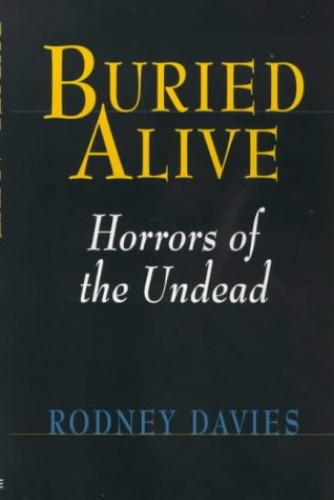Buried Alive: Horrors of the Undead By Rodney Davies