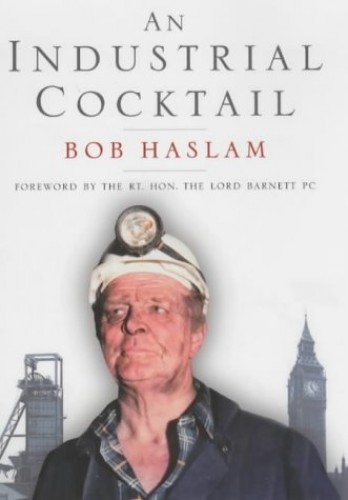 An Industrial Cocktail By Bob Haslam