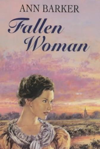 Fallen Woman By Ann Barker