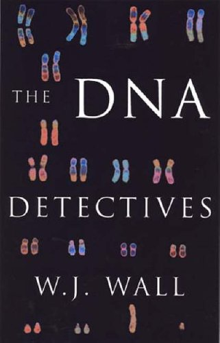 The DNA Detectives By Wilson Wall