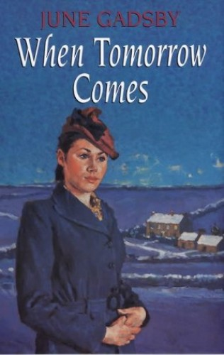 When Tomorrow Comes By June Gadsby
