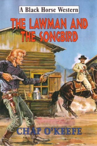 The Lawman and the Songbird By Chap O'Keefe