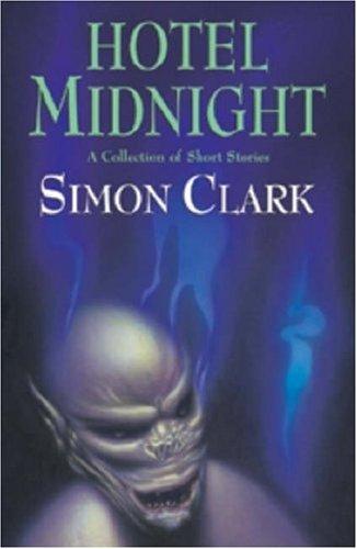 Hotel Midnight By Simon P. Clark