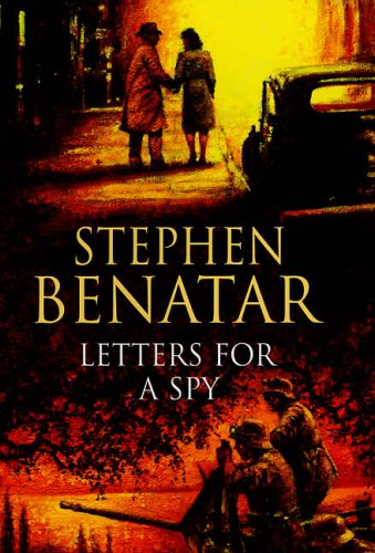 Letters for a Spy By Stephen Benatar