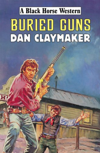 Buried Guns By Dan Claymaker