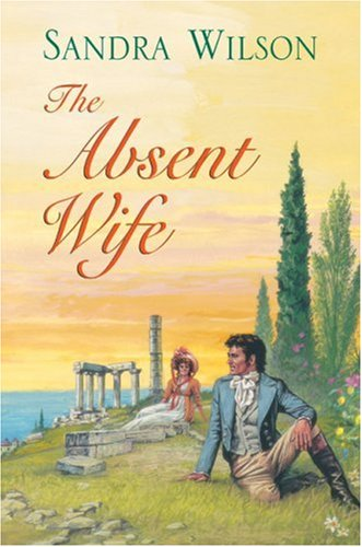 The Absent Wife By Sandra Wilson