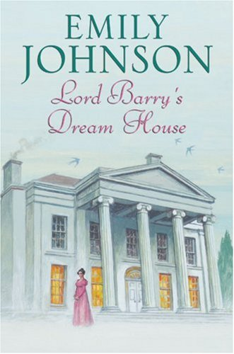 Lord Barry's Dream House By Emily Johnson