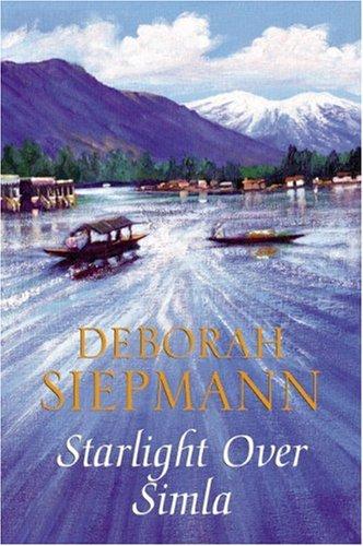Starlight Over Simla By Deborah Siepmann