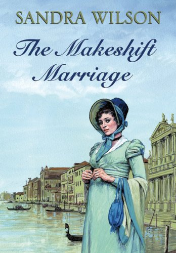 The Makeshift Marriage By Sandra Wilson
