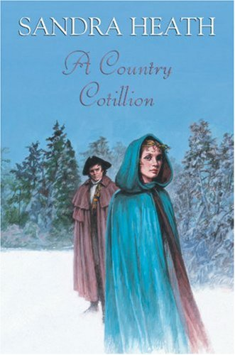 A Country Cotillion By Sandra Heath