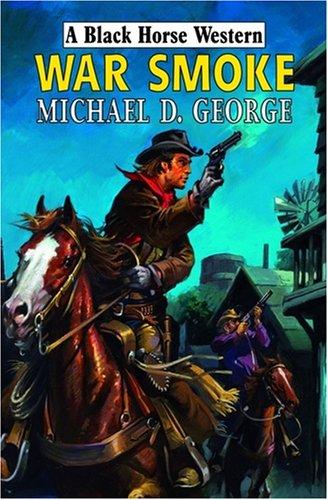 War Smoke By Michael D. George