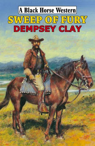 Sweep of Fury By Dempsey Clay