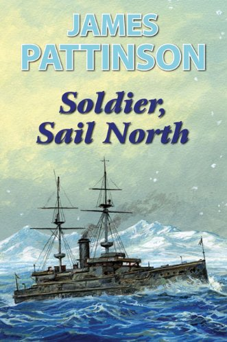 Soldier, Sail North By James Pattinson