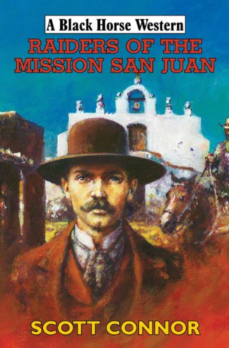 Raiders of the Misson San Juan By Scott Connor