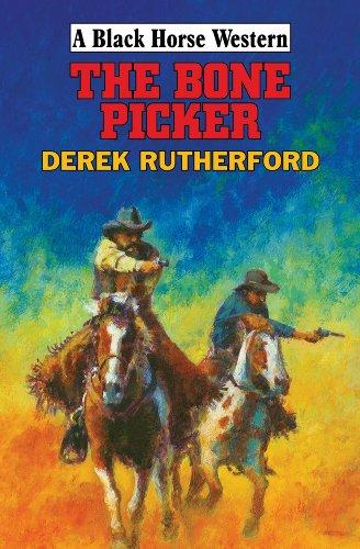 The Bone Picker By Derek Rutherford
