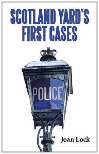 Scotland Yards First Cases By Joan Lock